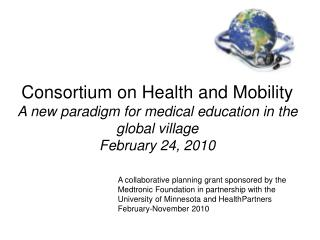 A collaborative planning grant sponsored by the Medtronic Foundation in partnership with the