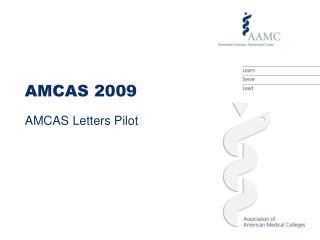 AMCAS 2009 AMCAS Letters Pilot