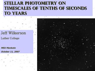 Stellar PHOTOMETRY ON TIMESCALES OF TENTHS OF SECONDS TO YEARS
