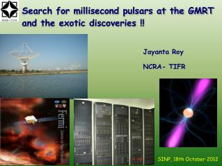 Search for millisecond pulsars at the GMRT  and the exotic discoveries !!
