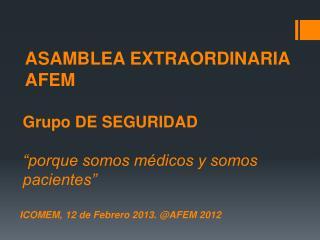 ICOMEM, 12 de Febrero 2013. @AFEM 2012