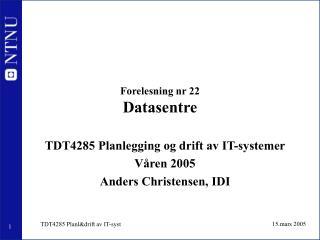 Forelesning nr 22 Datasentre
