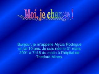 Moi, je change !