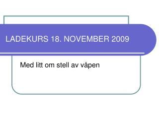 LADEKURS 18. NOVEMBER 2009