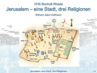Jerusalem – eine Stadt, drei Religionen