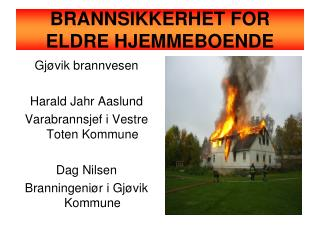 BRANNSIKKERHET FOR ELDRE HJEMMEBOENDE