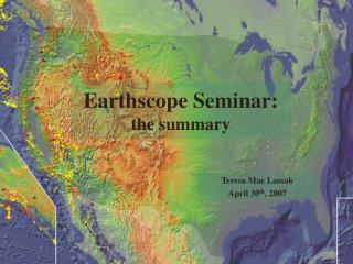 Earthscope Seminar:  the summary