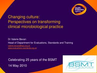 Changing culture:  Perspectives on transforming  clinical microbiological practice