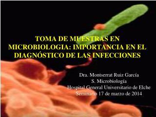 TOMA DE MUESTRAS EN MICROBIOLOGIA: IMPORTANCIA EN EL DIAGNÓSTICO DE LAS INFECCIONES