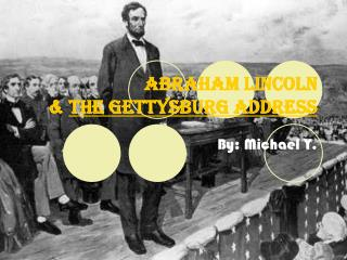 Abraham Lincoln  &  The Gettysburg Address