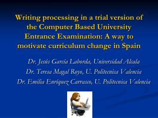 Dr.  Jesús García Laborda , Universidad Alcala Dr. Teresa  Magal Royo , U.  Politecnica  Valencia