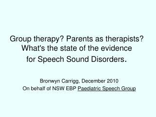 Bronwyn Carrigg, December 2010 On behalf of NSW EBP  Paediatric Speech Group