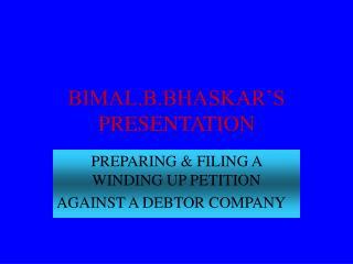 BIMAL.B.BHASKAR�S PRESENTATION