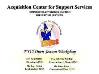 Acquisition Center for Support Services COMMERCIAL ENTERPRISE OMNIBUS  FOR SUPPORT SERVICES