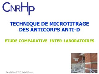 TECHNIQUE DE MICROTITRAGE  DES ANTICORPS ANTI-D ETUDE COMPARATIVE  INTER-LABORATOIRES