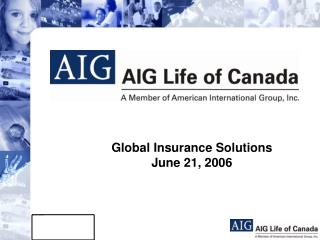 Global Insurance Solutions June 21, 2006