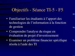 Objectifs - Séance TI-5 - F5