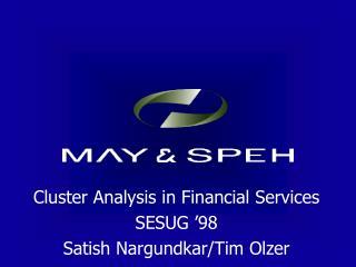 Cluster Analysis in Financial Services SESUG  98 Satish Nargundkar