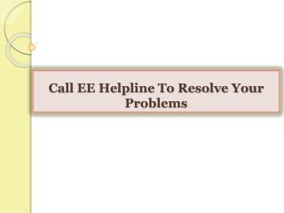 Call EE Helpline To Resolve Your Problems