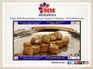 Order Milk Based Indian Sweets Online in Mumbai - M.M.Mithai