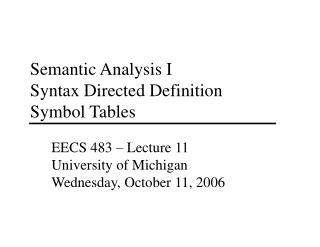 Semantic Analysis I  Syntax Directed Definition Symbol Tables