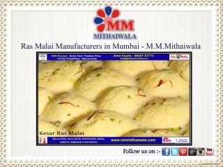 Ras Malai Manufacturers in Mumbai - M.M.Mithaiwala