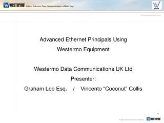 Advanced Ethernet Principals Using  Westermo Equipment Westermo Data Communications UK Ltd