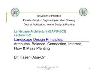 Landscape Architecture (EAPS4303) Lecturer 6/2 Landscape Design Principles: