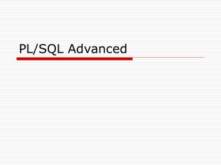 PL/SQL Advanced