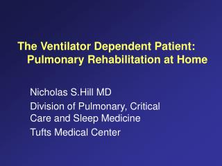 The  Ventilator  D epend e nt  P atient :  Pulmonary  R ehabilitation at  H ome