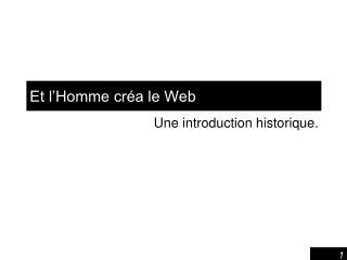 Et l'Homme créa le Web