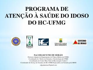 Prof. EDGAR NUNES DE MORAES Professor Adjunto do Departamento de Clínica Médica da UFMG.