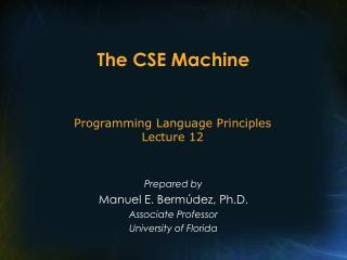 The CSE Machine