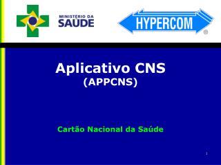 Aplicativo CNS (APPCNS)