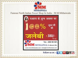 Famous North Indian Sweet Shop In India - M.M.Mithaiwala