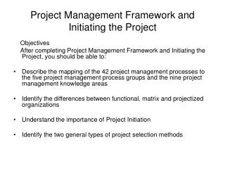 Project Management Framework and Initiating the Project