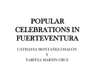 POPULAR CELEBRATIONS IN FUERTEVENTURA