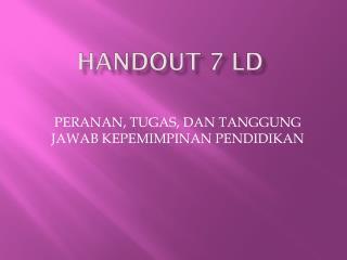 HANDOUT 7 LD
