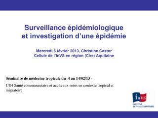 Séminaire de médecine tropicale du  4 au 14/02/13 -
