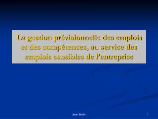 La gestion pr visionnelle des emplois et des comp tences, au service des emplois sensibles de l entreprise