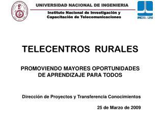 TELECENTROS  RURALES PROMOVIENDO MAYORES OPORTUNIDADES DE APRENDIZAJE PARA TODOS