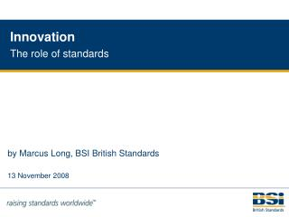 Innovation The role of standards