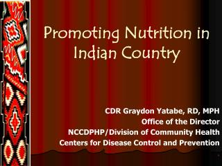 CDR Graydon Yatabe, RD, MPH Office of the Director NCCDPHP/Division of Community Health