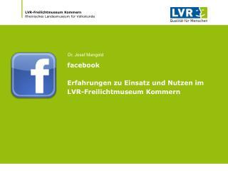 facebook Erfahrungen zu Einsatz und Nutzen im  LVR-Freilichtmuseum Kommern
