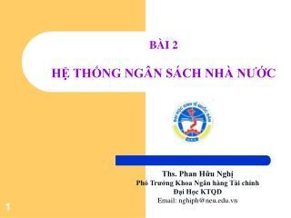 Ths. Phan Hữu Nghị Phó Trưởng Khoa Ngân hàng Tài chính Đại Học KTQD Email: nghiph@neu.vn