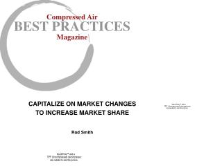 CAPITALIZE ON MARKET CHANGES TO INCREASE MARKET SHARE   Rod Smith