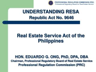 UNDERSTANDING RESA  Republic Act No. 9646 Real Estate Service Act of the Philippines