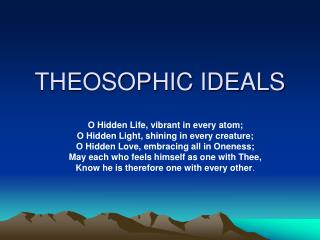 THEOSOPHIC IDEALS