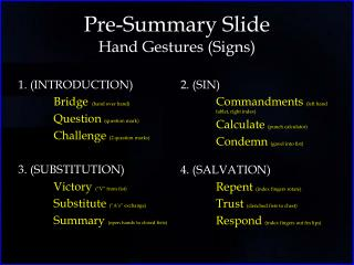 Pre-Summary Slide Hand Gestures (Signs)