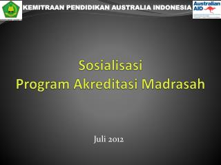 Sosialisasi  Program Akreditasi Madrasah